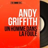 Un homme dans la foule (Original Motion Picture Soundtrack, Mono Version) de Andy Griffith
