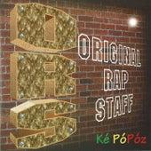 Ké pópóz by Original Rap Staff