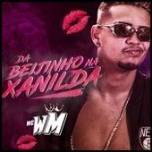 Da Beijinho na Xanilda de MC Wm