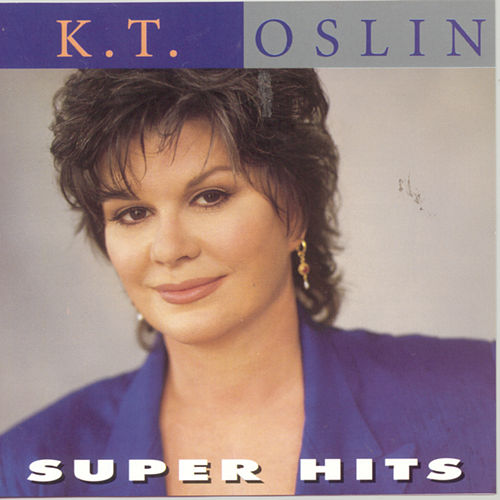 Super Hits by K.T. Oslin