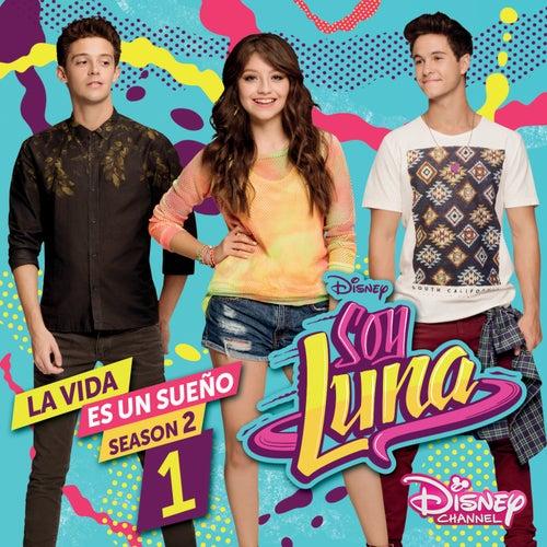 La vida es un sueño 1 (Season 2 / Música de la serie de Disney Channel) di Elenco de Soy Luna