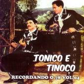 Recordando o 78, Vol. 4 de Tonico E Tinoco
