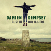 Bustin' Outta Here by Damien Dempsey