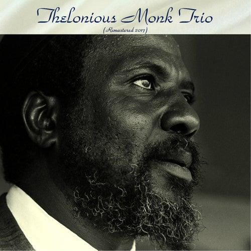 Thelonious Monk Trio (Remastered 2017) von Thelonious Monk