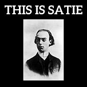 This is Satie by Stéphane Blet