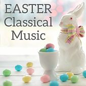 Easter classical music by Various Artists