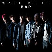 Wake Me Up by BAP