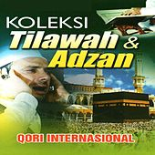 Koleksi Tilawah & Adzan Qori International by Various Artists