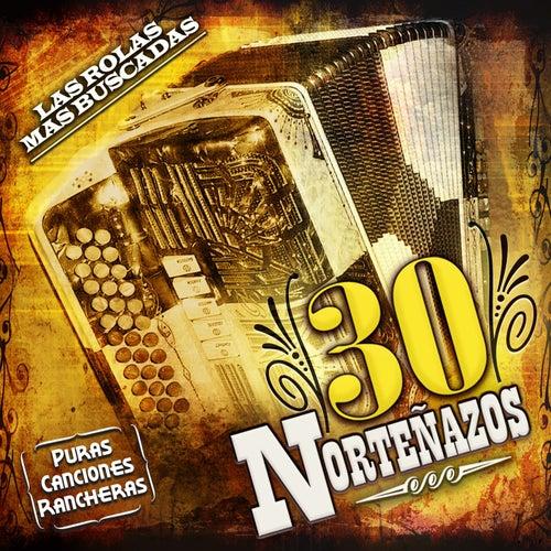 30 Norteñazos 'Las Rolas Mas Buscadas' by Various Artists