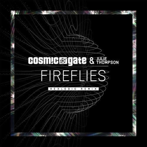 Fireflies (Hexlogic Remix) by Cosmic Gate