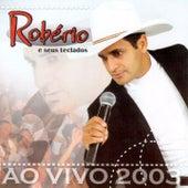 Robério e Seus Teclados: Ao Vivo 2003 de Robério e Seus Teclados