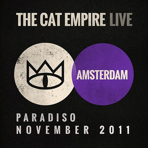Live at the Paradiso - The Cat Empire by The Cat Empire