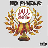 Failure Is Not an Option by No Phear