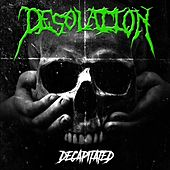 Decapitated by Desolation