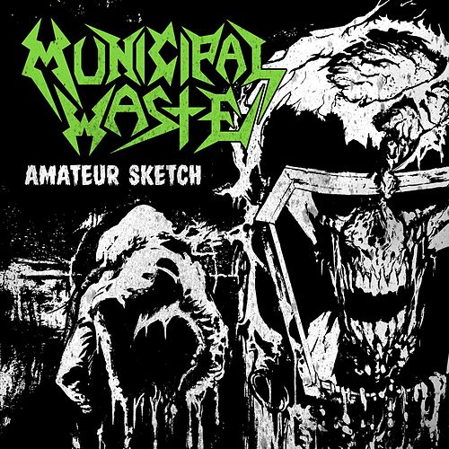 Amateur Sketch by Municipal Waste