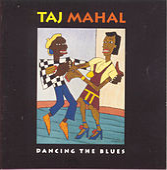 Dancing The Blues di Taj Mahal
