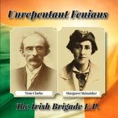 Unrepentant Fenians EP by The Irish Brigade