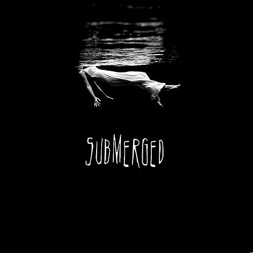 Submerged by Submerged