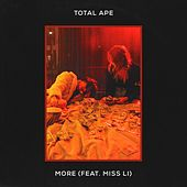 More (feat. Miss Li) by Total Ape