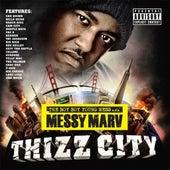 Messy Marv Presents: Thizz City by Messy Marv