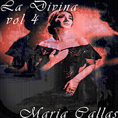 La Divina Vol. 4 by Maria Callas