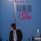 Bad Dreams by Larry June