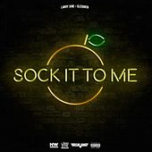 Sock It to Me by Larry June