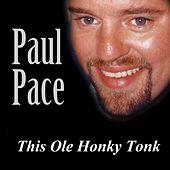 This Ole Honky Tonk by Paul Pace