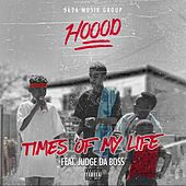 Times of My Life (feat. Judge da Boss) by Hoood