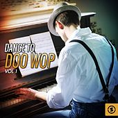 Dance To Doo Wop, Vol. 1  by Various Artists