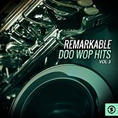 Remarkable Doo Wop Hits, Vol. 3 de Various Artists