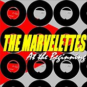 The Marvelettes (At the Beginning) by The Marvelettes