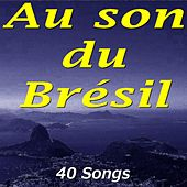 Au Son Du Brésil (40 Songs) de Various Artists