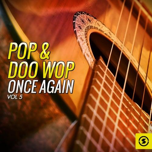Pop & Doo Wop Once Again, Vol. 5 by Various Artists