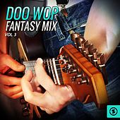 Doo Wop Fantasy Mix, Vol. 3 von Various Artists