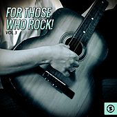 For Those Who Rock!, Vol. 3 by Various Artists