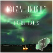 Ibiza-Unique Presents Fairy Tails, Vol. 2 (Mixed by Nightmosphere) by Various Artists