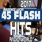 45 Flash Hits Radio World 2017 von Various Artists