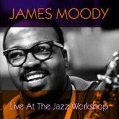 James Moody: Live at the Jazz Workshop de James Moody