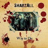 Way to Die by Sharzall