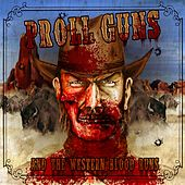 ...And the Western Blood Runs by Proll Guns