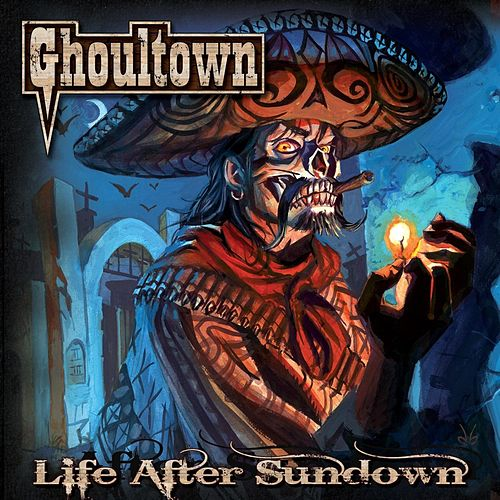 Life After Sundown by Ghoultown