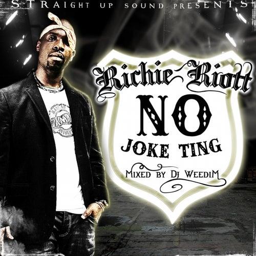 No Joke Ting by Richie Riott