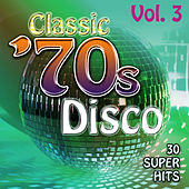 Classic 70's Disco Vol. 3 - 30 Super Hits by Count Dee's Silver Disco Explosion