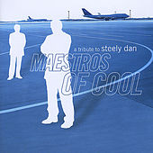 Maestros of Cool - a Tribute to Steely Dan de Various Artists