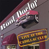 Live At the Cadillac Club by Root Doctor