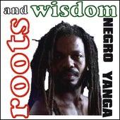 Negro Yanga by Roots and Wisdom