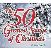 The 50 Greatest Songs of Christmas von Various Artists