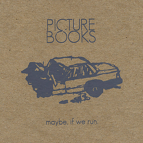 Maybe, If We Run by Picture Books