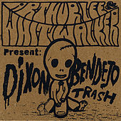 Dixon Bendejo Trash by Arthur Lee
